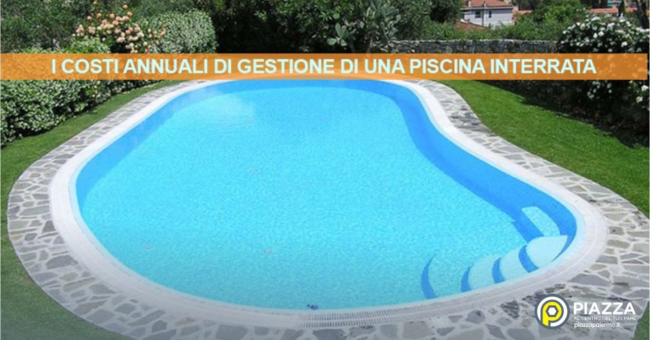 Quanto costa mantenere una piscina interrata?